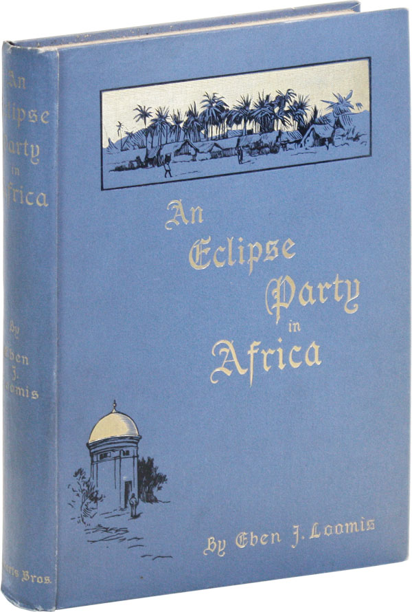 An Eclipse Party in Africa: Chasing Summer Across the Equator in the U.S.S. Pensacola. Illustrated. Eben LOOMIS, enks.