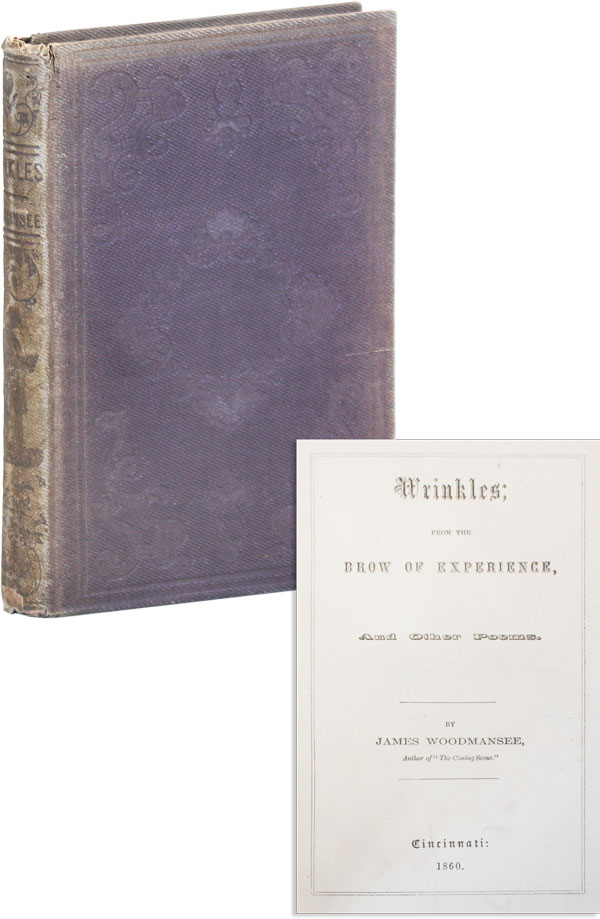 Wrinkles; from the Brow of Experience, and Other Poems. AMERICAN VERSE, James WOODMANSEE.