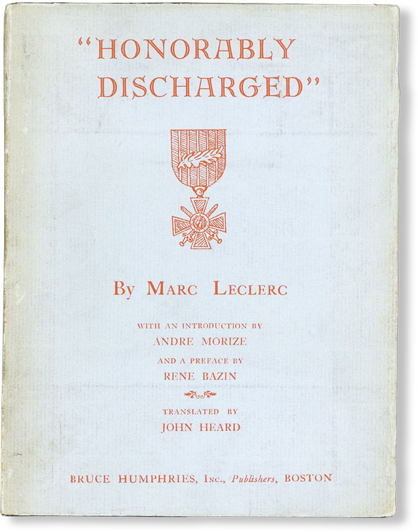 """""""Honorably Discharged"""" - translated by John Heard. introd Andre Morize, preface Rene Bazin."""