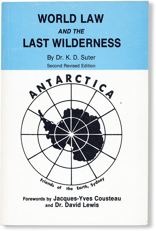 World Law and the Last Wilderness. K. D. . Jacques-Yves Cousteau SUTER, fwd David Lewis, Keith.
