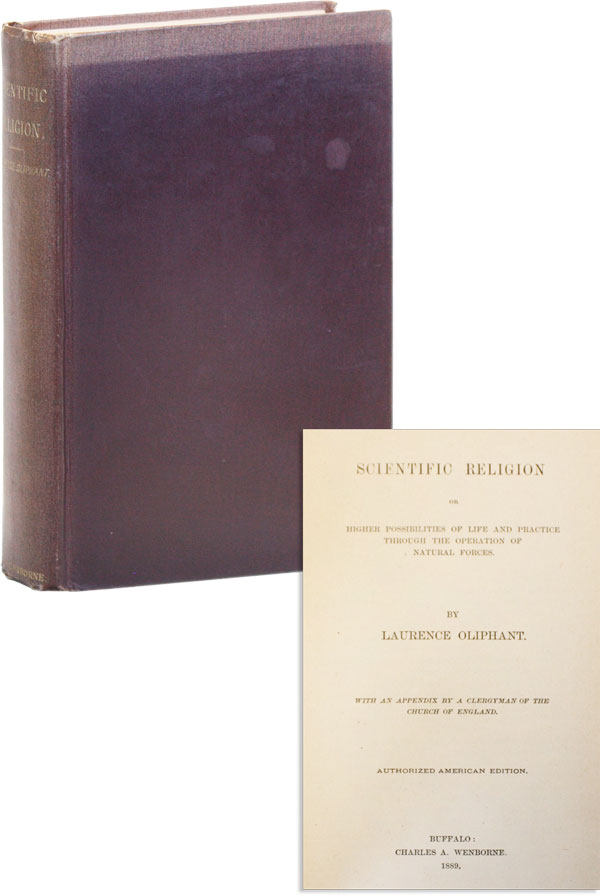 Scientific Religion; or, Higher Possibilities of Life and Practice Through the Operation of Natural Forces. With an Appendix by a Clergyman of the Church of England. Authorized American Edition. Laurence OLIPHANT.
