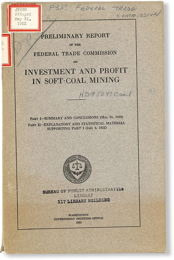 Preliminary Report of the Federal Trade Commission on Investment and Profit in Soft-Coal Mining. FEDERAL TRADE COMMISSION.