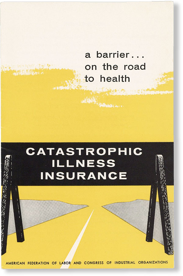 Catastrophic Illness Insurance: A Barrier...on the Road to Health. AFL-CIO, Raymond MUNTS.