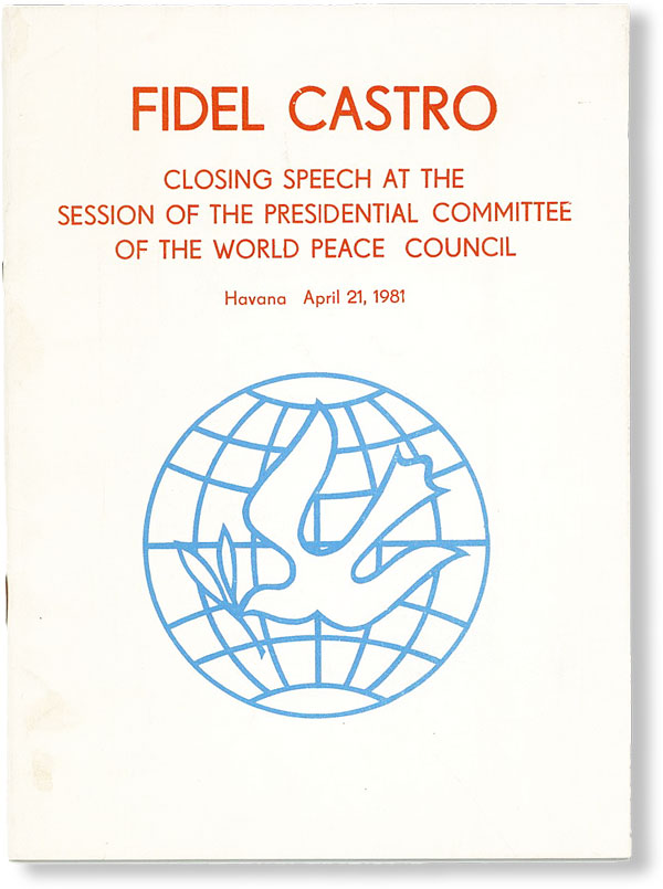 Closing Speech at the Session of the Presidential Committee of the World Peace Council, Havana, April 21, 1981. Fidel CASTRO.