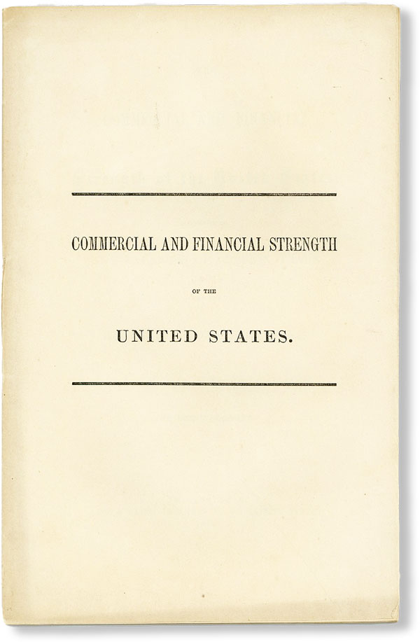 The Commercial and Financial Strength of the United States as Shown in the Balances of Foreign Trade and the Increased Production of Staple Articles. Lorin BLODGET.