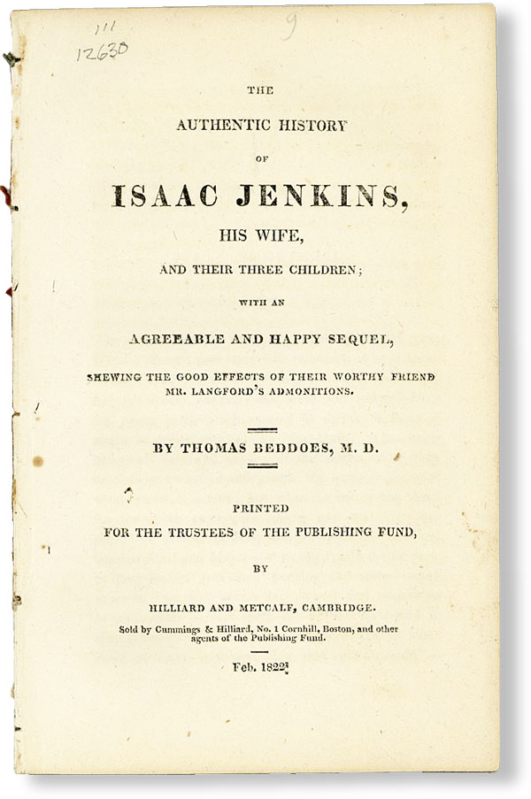 The Authentic History of Isaac Jenkins, His Wife, and Their Three Children; with an Agreeable and Happy Sequel, shewing the good effects of their worthy friend Mr. Langford's admonitions. Thomas BEDDOES.