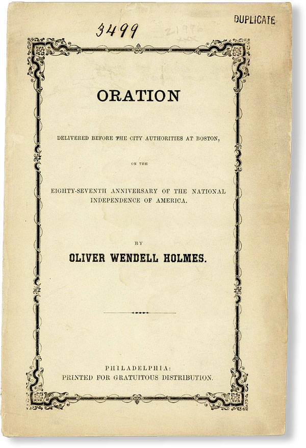 Oration Delivered Before the City Authorities at Boston, on the Eighty-Seventh Anniversary of the National Independence of America. Oliver Wendell HOLMES.