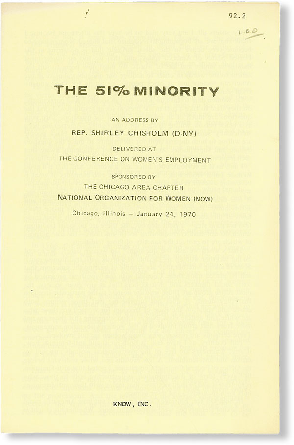 The 51% Minority: An Address by Rep. Shirley Chisholm (D-NY) Delivered at the Conference on Women's Employment. AFRICAN AMERICANA, Shirley CHISHOLM, WOMEN.