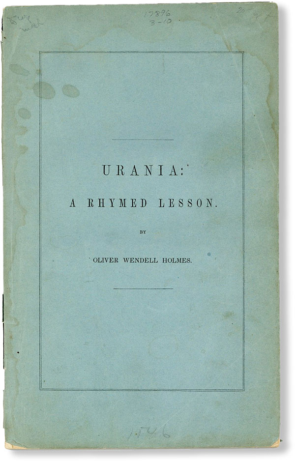 Urania: A Rhymed Lesson...Pronounced Before the Mercantile Library Association, October 14, 1846. Oliver Wendell HOLMES.