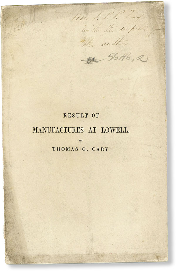Profits of Manufactures at Lowell. A Letter from the Treasurer of a Corporation to John S. Pendleton, Esq. Virginia [Inscribed]. Thomas G. CARY.