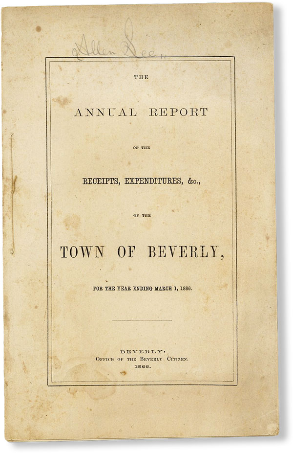 The Annual Report of the Receipts, Expenditures, &c., of the Town of Beverly, for the Year Ending March 1, 1866. MASSACHUSETTS BEVERLY.
