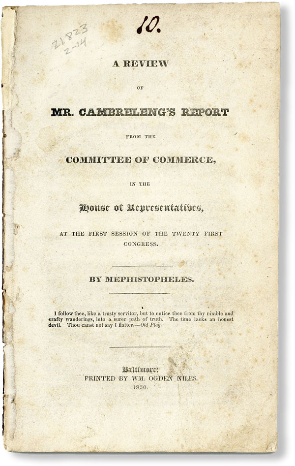 "A Review of Mr. Cambreleng's Report from the Committee of Commerce, in the House of Representatives, at the First Session of the Twenty First Congress. ""MEPHISTOPHELES"", pseud. John Pendleton Kennedy."