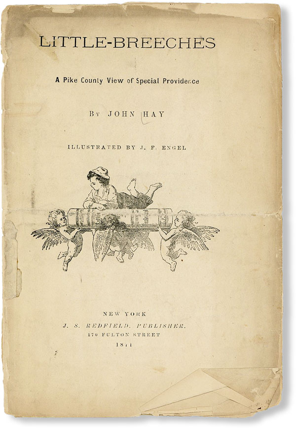 Little Breeches: A Pike County View of Special Providence. John HAY, J F. Engel.