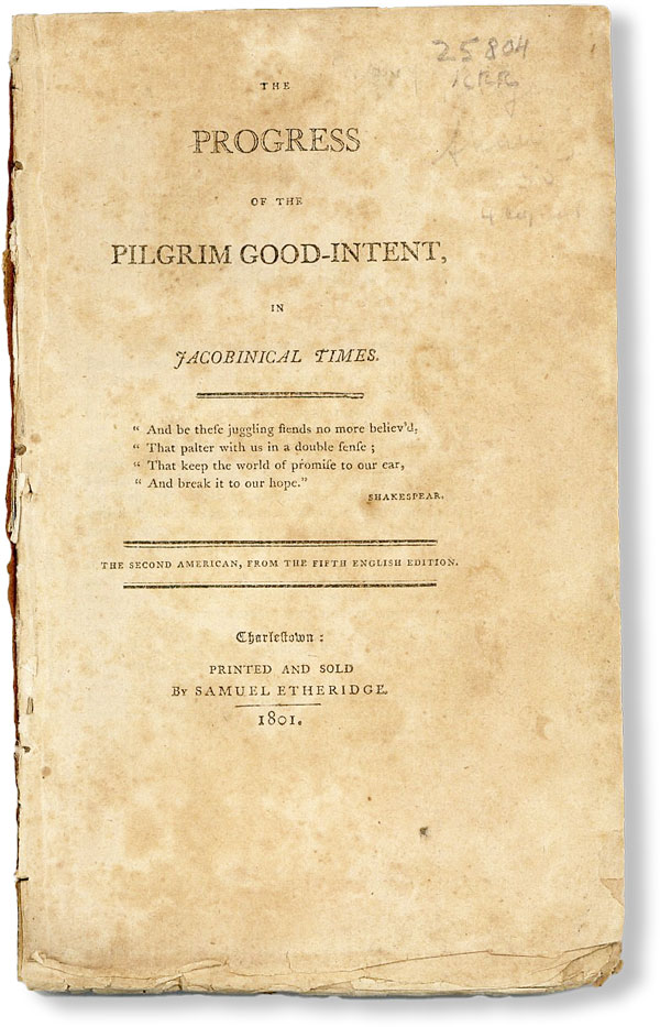 The Progress of the Pilgrim Good-Intent, in Jacobinical Times. Mary Anne BURGES.