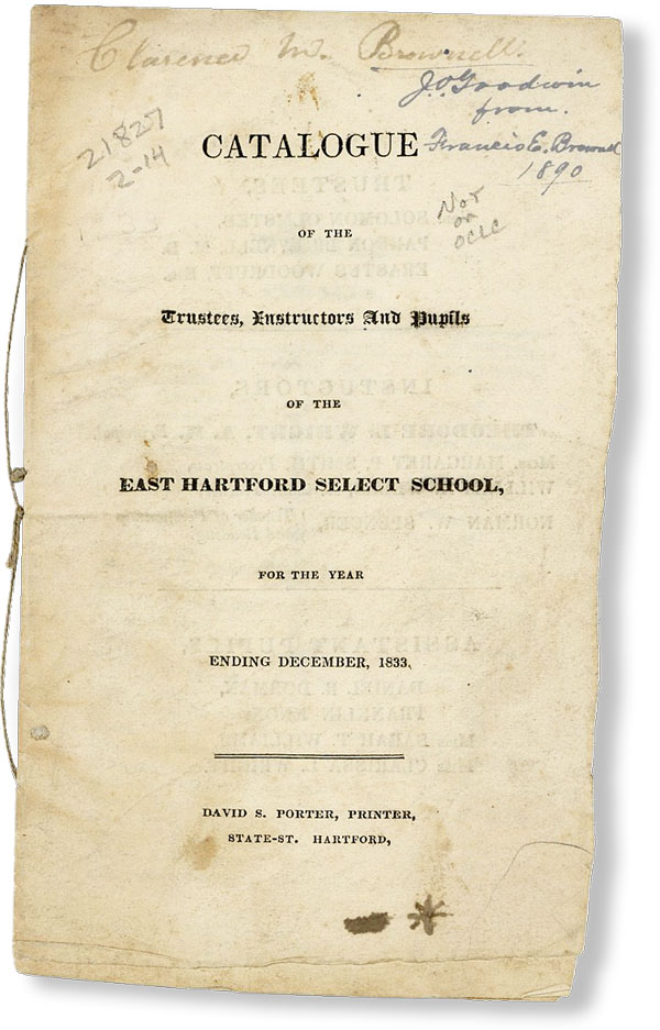 Catalogue of the Trustees, Instructors and Pupils of the East Hartford Select School, for the Year Ending December, 1833 [Clarence M. Brownell's Copy]. EAST HARTFORD SELECT SCHOOL.