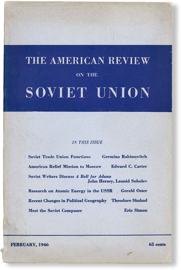 """""""Soviet Writers Discuss A Bell for Adano"""" [in] The American Review on the Soviet Union. Vol. VII, no. 2 (Feb 1946). AMERICAN-RUSSIAN INSTITUTE, John HERSEY, Leonid Sobolev."""