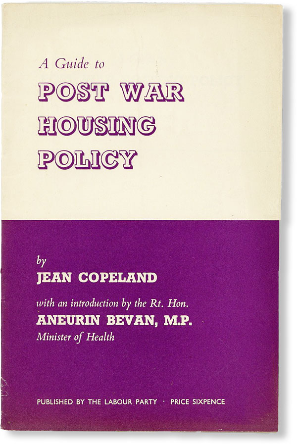 A Guide to Post War Housing Policy. Jean COPELAND, intro Aneurin Bevan.