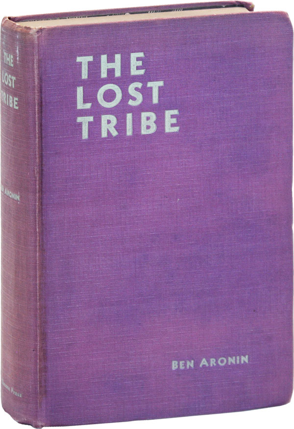 The Lost Tribe. Being the Strange Adventures of Raphael Drale in Search of the Lost Tribes of Israel. Ben ARONIN.