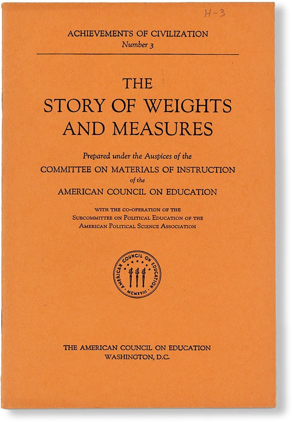 The Story of Weights and Measures. AMERICAN COUNCIL ON EDUCATION - COMMITTEE ON MATERIALS OF INSTRUCTION.