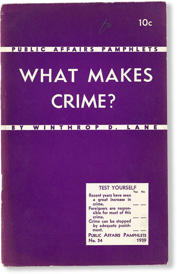 What Makes Crime? PUBLIC AFFAIRS COMMITTEE, Winthrop D. LANE.