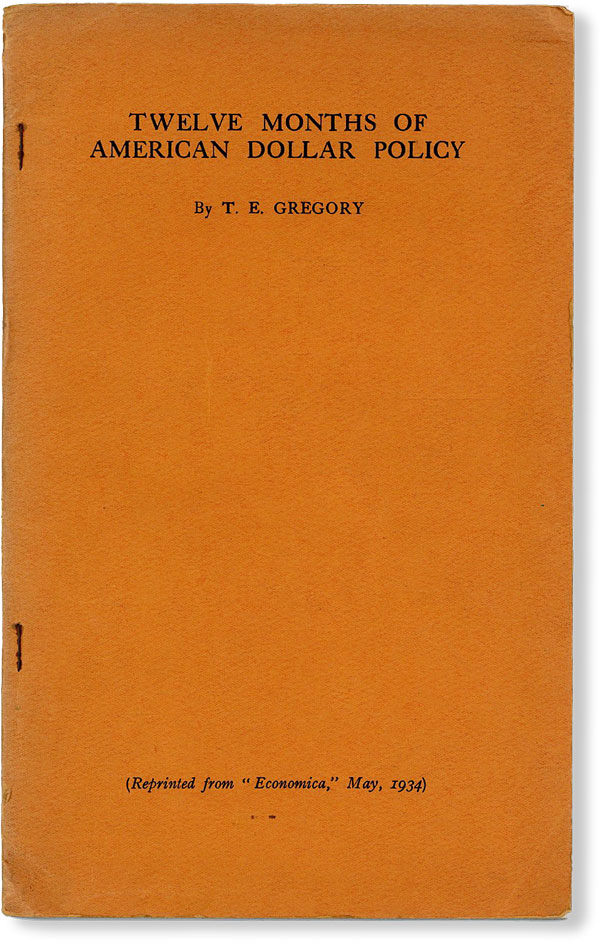 Twelve Months of American Dollar Policy. T. E. GREGORY.