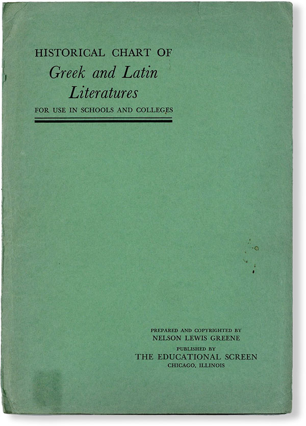 Historical Chart of Greek and Latin Literatures for Use in Schools and Colleges. Nelson Lewis GREENE.