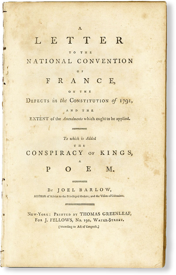 A Letter to the National Convention of France on the Defects in the Constitution of 1791, and the extent of the amendments which ought to be applied. To which is added the Conspiracy of Kings, a poem. Joel BARLOW.