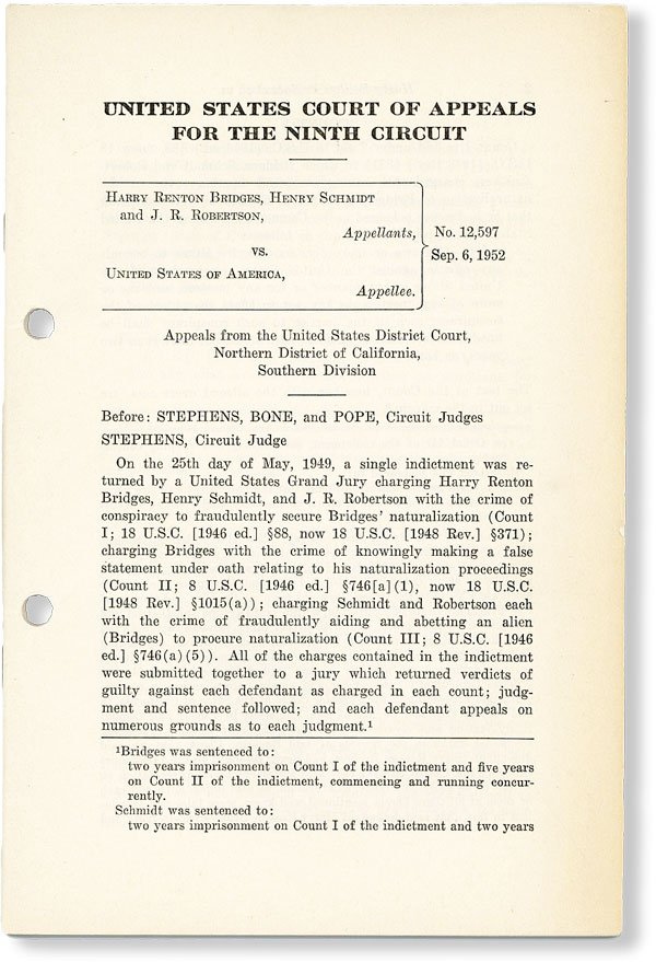 United States Court of Appeals for the Ninth Circuit No. 12,597, Sept. 6, 1952: Harry Renton Bridges, Henry Schmidt, and J.R. Robertson, appellants vs. United States of America, appellee. Harry Renton BRIDGES, Henry Schmidt, J R. Robertson.