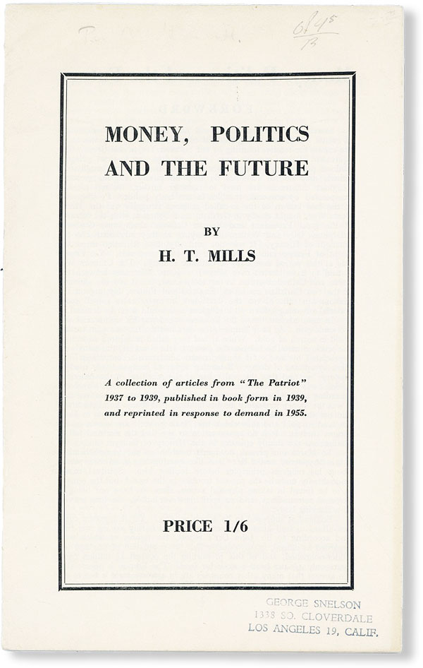 Money, Politics and the Future. H. T. MILLS.