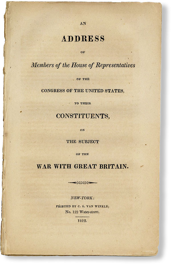 An Address of Members of the House of Representatives of the Congress of the United States, to their constituents, on the subject of the war with Great-Britain. WAR OF 1812, George SULLIVAN.