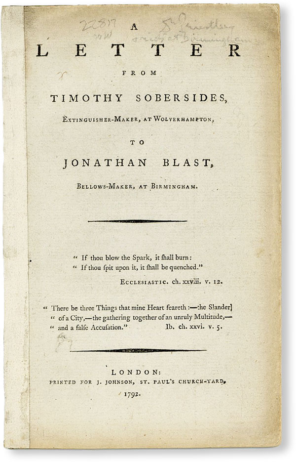 A Letter from Timothy Sobersides, Extinguisher-Maker, at Wolverhampton, to Jonathan Blast, Bellows-Makers, at Birmingham. PRIESTLEY RIOTS, Timothy SOBERSIDES, pseud.