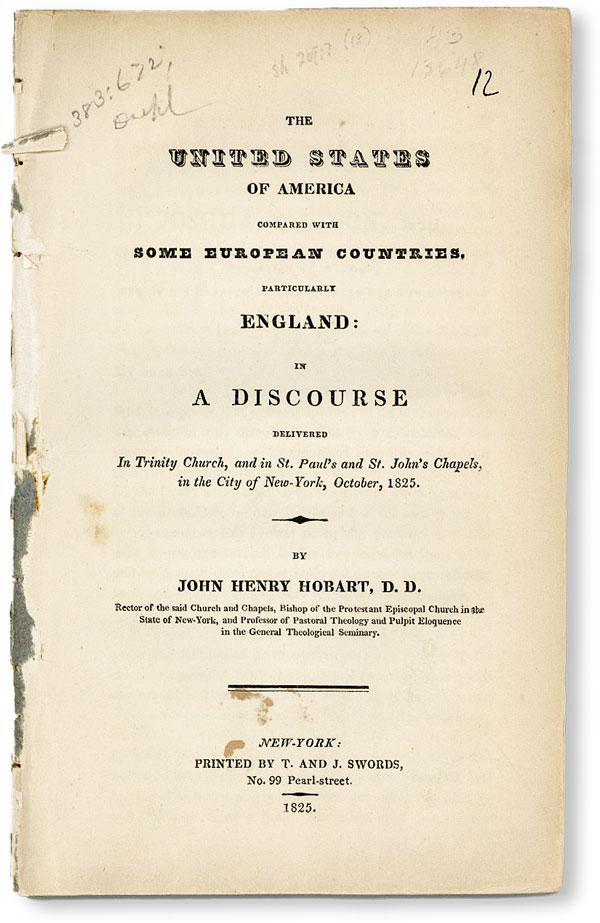 The United States of America Compared with Some European Countries, Particularly England: In a discourse delivered in Trinity Church, and in St. Paul's and St. John's Chapels, in the City of New-York, October, 1825. John Henry HOBART.