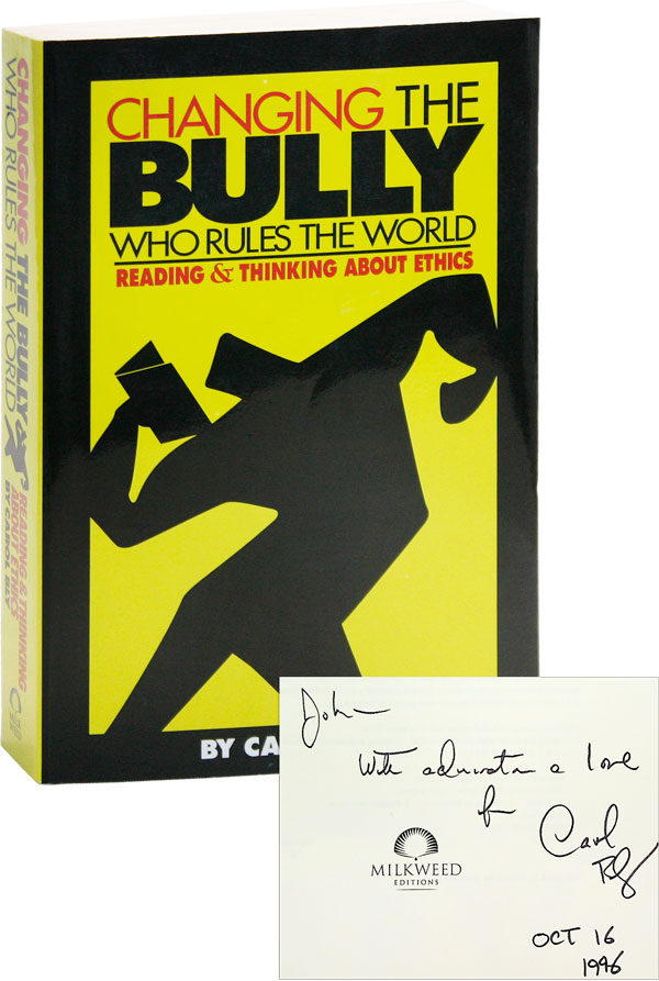 Changing the Bully Who Rules the World: Reading & Thinking About Ethics [Inscribed Copy]. Carol BLY.