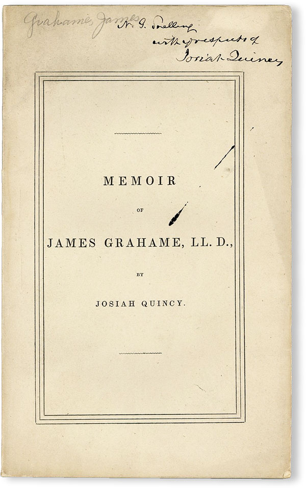 Memoir of James Grahame, LL.D., Author of The History of the United States of North America [Inscribed and Signed]. Josiah QUINCY.
