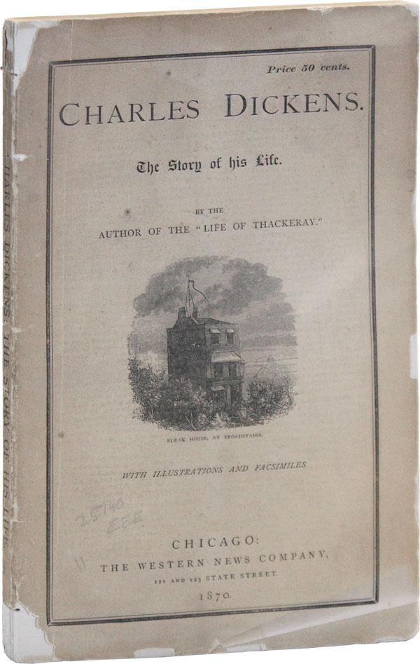 Charles Dickens. The Story of His Life. ANONYMOUS, John Camden Hotten Henry T. Taverner, attr., etc.