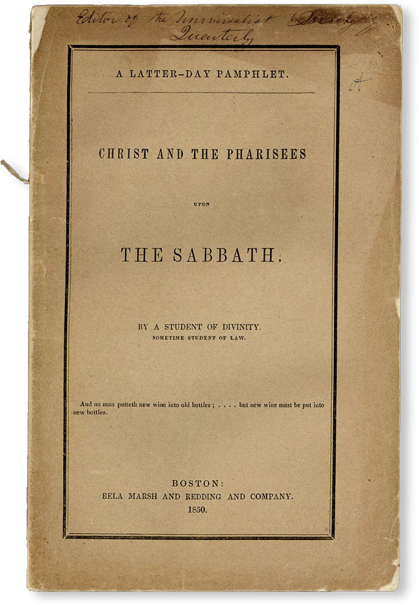 """Christ and the Pharisees Upon the Sabbath; with a consideration of the clergy and the church. SOMETIME STUDENT OF LAW"""" """"A STUDENT OF DIVINITY."""