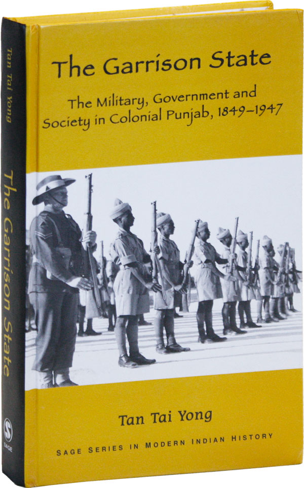 The Garrison State: the Military, Government and Society in Colonial Punjab, 1849-1947. Tan Tai YONG.