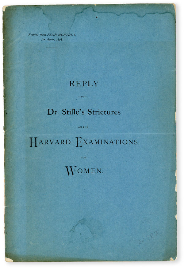 Reply to Dr. Stillé's Strictures on the Harvard Examinations for Women [wrapper title]. WOMEN - EDUCATION, Charles F. DUNBAR.
