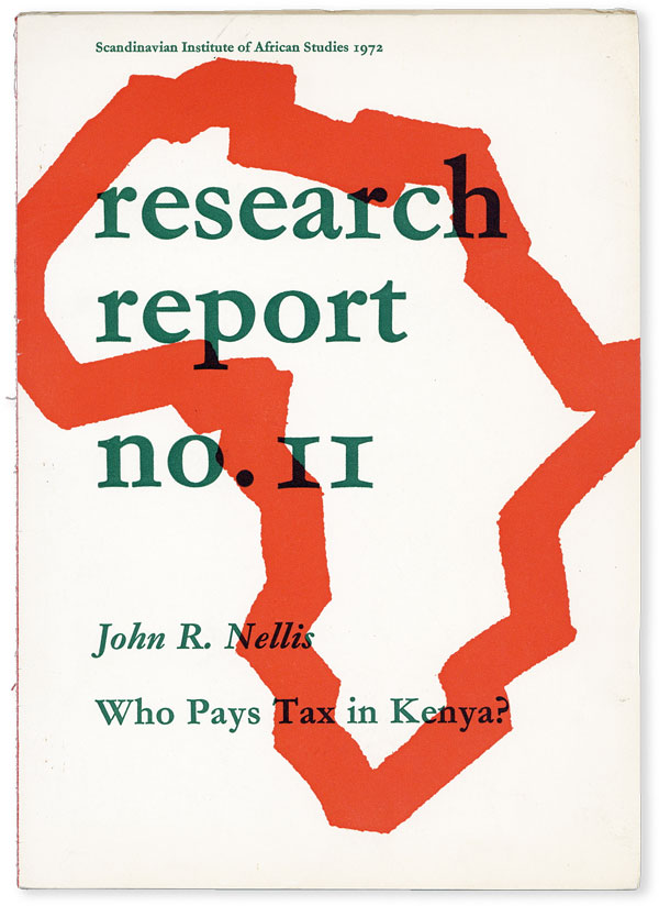 Who Pays Tax in Kenya? [Scandinavian Institute of African Studies, Research Report no. 11]. John R. NELLIS.