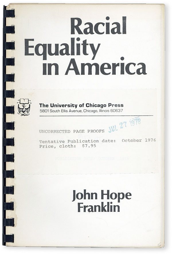 Racial Equality in America [Uncorrected Proof Copy]. John Hope FRANKLIN.
