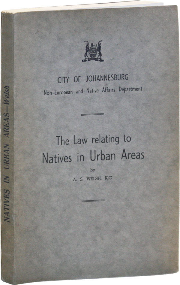 Natives in Urban Areas [title from cover: The Law relating to Natives in Urban Areas]. APARTHEID, WELSH, lexander, impson.