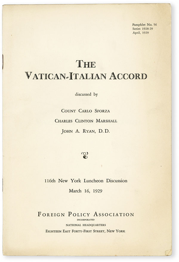 The Vatican-Italian Accord. 116th New York Luncheon Discussion, March 16, 1929. FOREIGN POLICY ASSOCIATION, Carlo SPORZA, Charles Clinton Marshall, John A. Ryan, Count, D D.