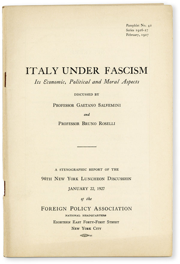 Italy Under Fascism: its Economic, Political and Moral Aspects. Stenographic report of the 94th New York Luncheon Discussion, January 22, 1927. FOREIGN POLICY ASSOCIATION, Gaetano SALVEMINI, Bruno Roselli.