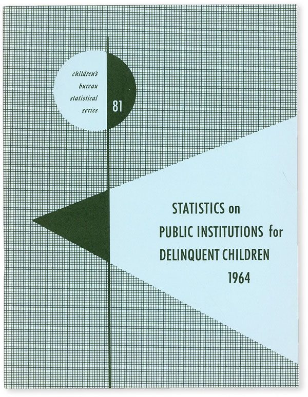 Statistical Series no. 81: Statistics on Public Institutions for Delinquent Children: 1964. CHILD WELFARE - JUVENILE DELINQUENCY, Alair A. TOWNSEND.