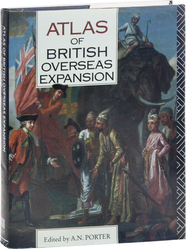 Atlas of British Overseas Expansion. A. N. PORTER, ed.