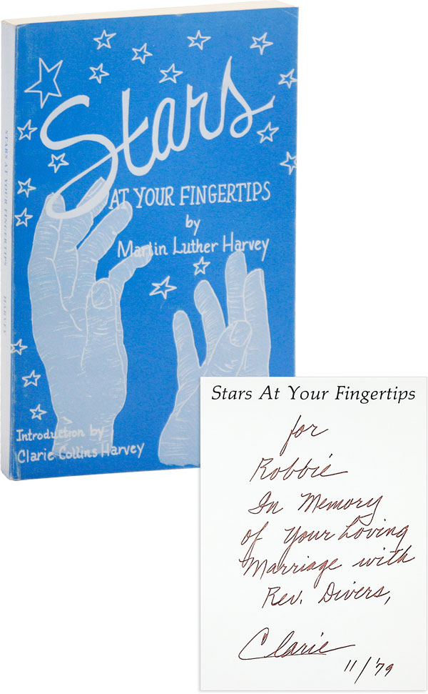 Stars At Your Fingertips: Selected Sermons, Meditations, Prayers of Martin Luther Harvey [Inscribed]. AFRICAN AMERICANA, Claire Collins HARVEY, Fran Eward, and compilers.