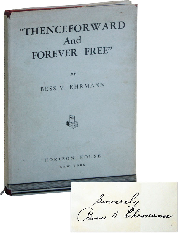 """""""Thenceforward and Forever Free"""" [Inscribed]. AFRICAN AMERICANA, Bess V. EHRMANN."""