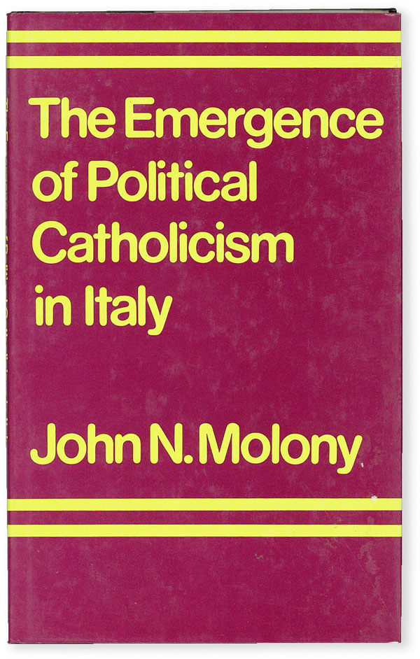 The Emergence of Political Catholicism in Italy: Partito Popolare 1919-1926. John N. MOLONY.