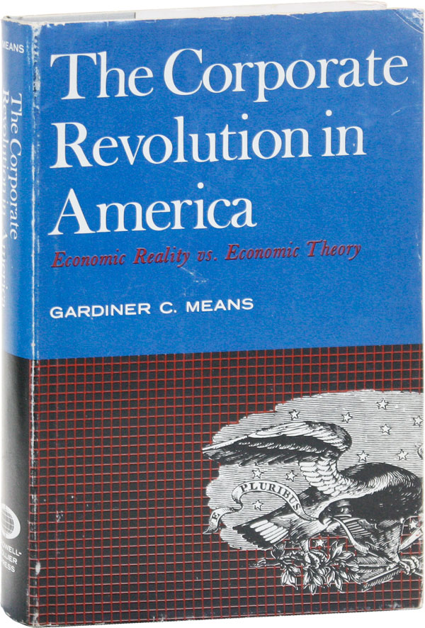 The Corporate Revolution in America: Economic Reality vs. Economic Thoery. Gardiner C. MEANS.