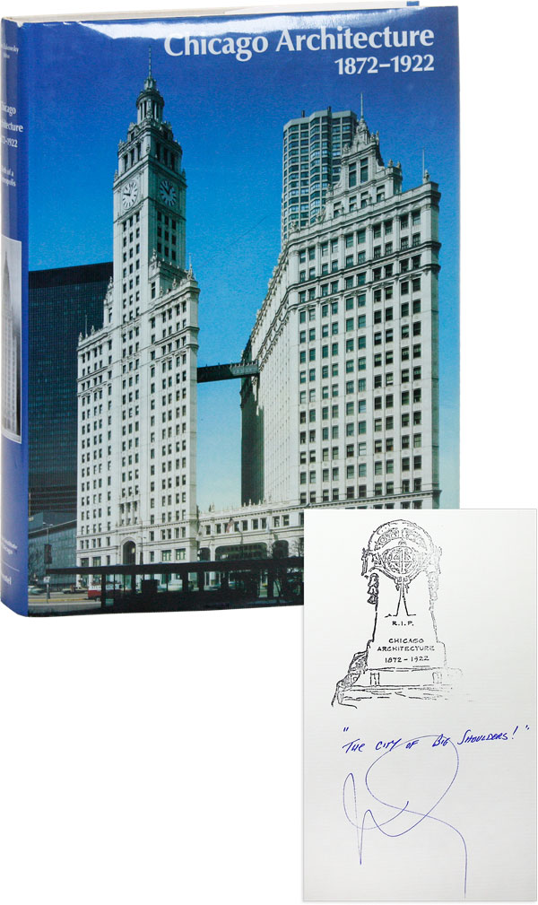 Chicago Architecture 1872-1922: Birth of a Metropolis [signed copy]. John ZUKOWSKY.